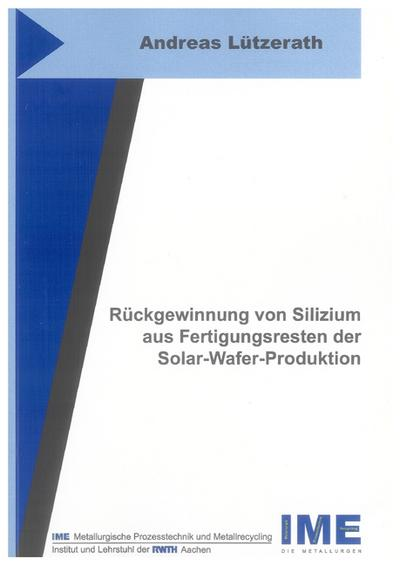 Rückgewinnung von Silizium aus Fertigungsresten der Solar-Wafer-Produktion