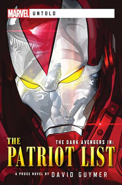 Dark Avengers: The Patriot List: A Marvel: Untold Novel
