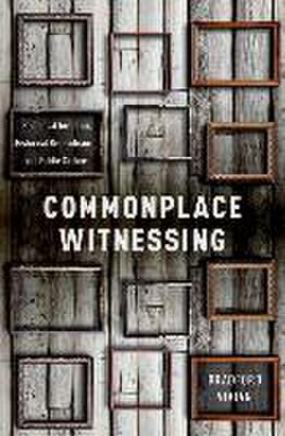 Commonplace Witnessing