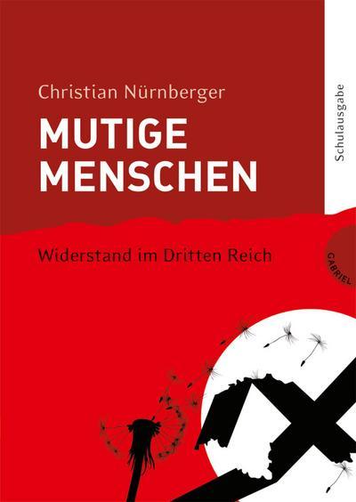 Mutige Menschen 2: Widerstand im Dritten Reich (2)