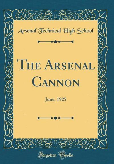 The Arsenal Cannon: June, 1925 (Classic Reprint)