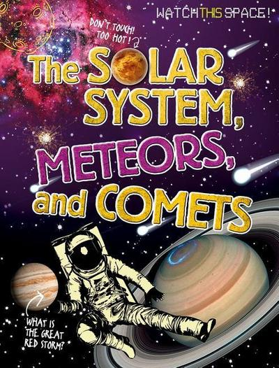The Solar System, Meteors, and Comets