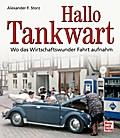 Hallo Tankwart: Wo das Wirtschaftswunder Fahr ...