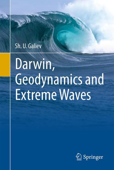 Darwin, Geodynamics and Extreme Waves
