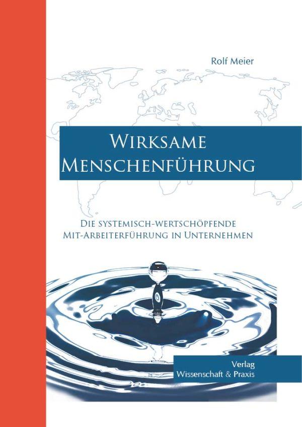 Wirksame Menschenführung ~ Rolf Meier ~  9783896736857