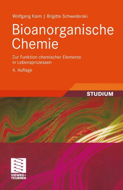 Bioanorganische Chemie: Zur Funktion chemischer Elemente in Lebensprozessen (Teubner Studienbücher Chemie)