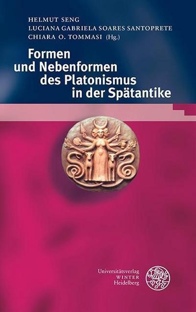 Formen und Nebenformen des Platonismus in der Spätantike