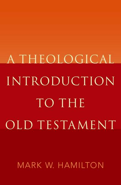 A Theological Introduction to the Old Testament