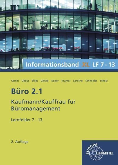 Büro 2.1 - Kaufmann/Kauffrau für Büromanagement Büro 2.1, Informationsband XL, Lernfelder 7 - 13
