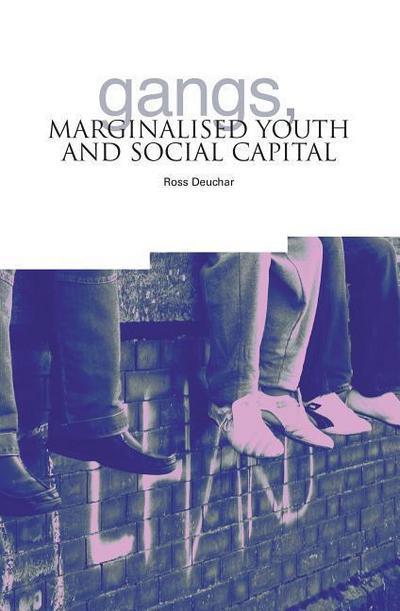 Gangs, Marginalised Youth and Social Capital