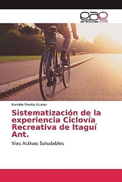 Sistematización de la experiencia Ciclovía Recreativa de Itaguí Ant.