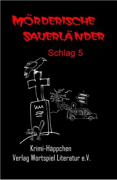 Mörderische Sauerländer - Schlag 5: Krimi-Häppchen