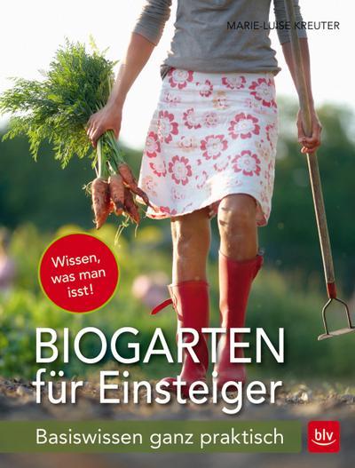 Biogarten für Einsteiger; Basiswissen ganz praktisch; Deutsch; 128 farb. Abb.