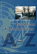 Polizeiliche Auslandseinsätze von A bis Z