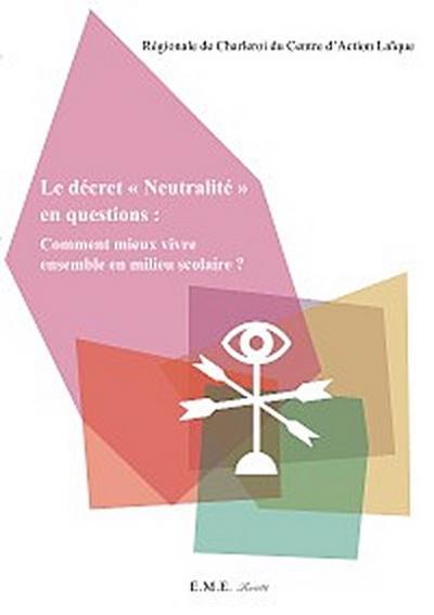 Le décret 'Neutralité' en questions : Comment mieux vivre ensemble en milieu scolaire ?