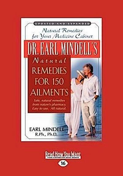 Dr. Earl Mindell's Natural Remedies for 150 Ailments (World) (Large Print 16pt)