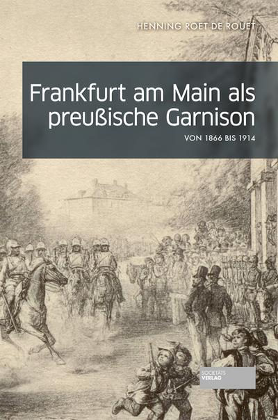 Frankfurt am Main als preußische Garnison