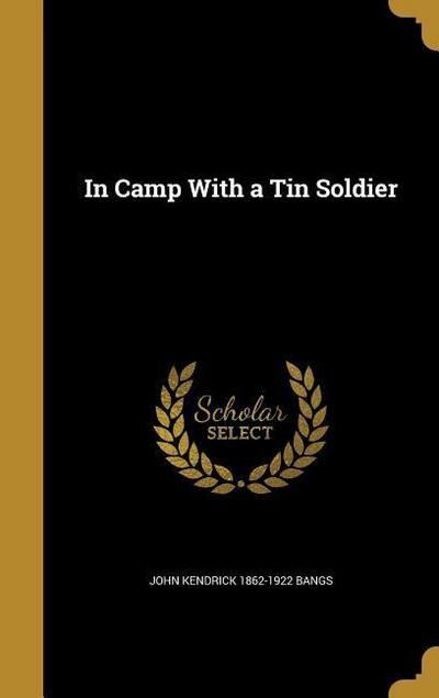 IN CAMP W/A TIN SOLDIER