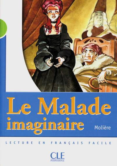 Le Malade imaginaire: Französische Lektüre für das 3. Lernjahr