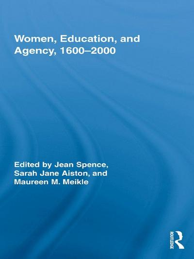 Women, Education, and Agency, 1600-2000