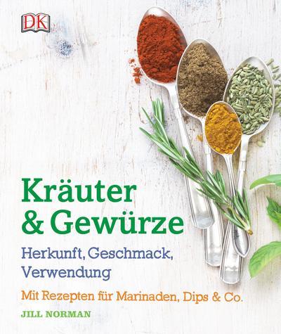 Kräuter & Gewürze: Herkunft, Geschmack, Verwendung