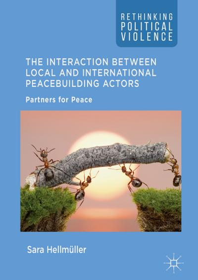 The Interaction Between Local and International Peacebuilding Actors
