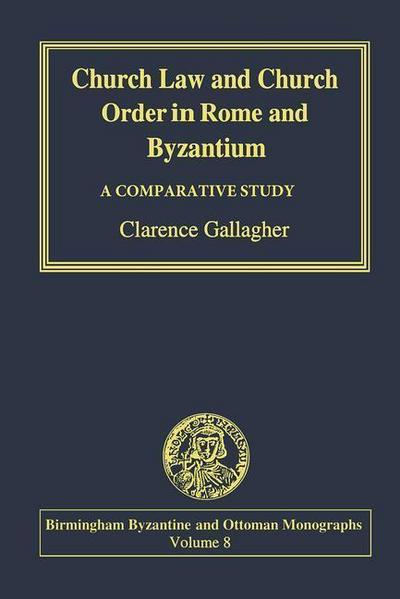 Church Law and Church Order in Rome and Byzantium