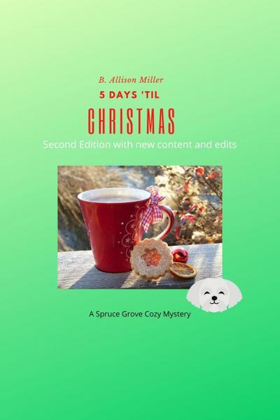 5 Days 'til Christmas (Spruce Grove Cozy Mysteries, #1)