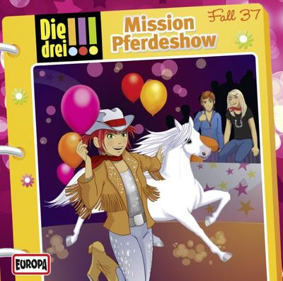 Die drei !!! 37. Mission Pferdeshow (drei Ausrufezeichen)