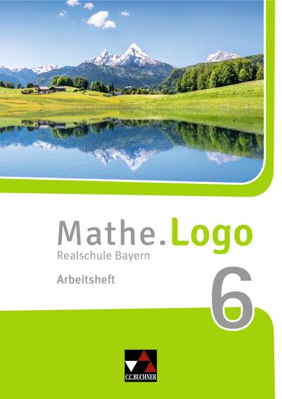 Mathe.Logo 6 Arbeitsheft Neu Realschule Bayern