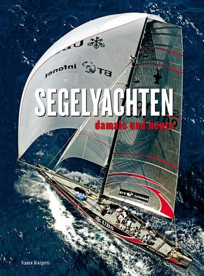 Segelyachten: Damals und heute (Länder, Reisen, Abenteuer)