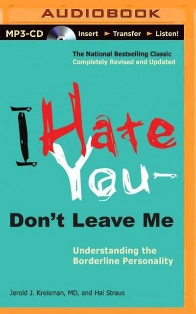 I Hate You Don't Leave Me: Understanding the Borderline Personality