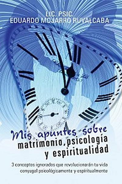 Mis Apuntes Sobre Matrimonio, Psicología Y Espiritualidad