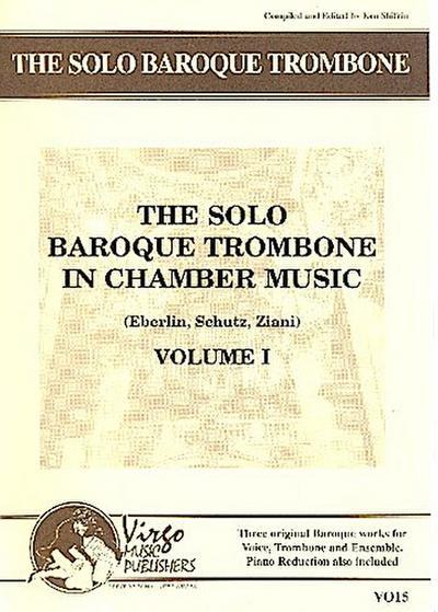 The Solo Baroque Trombone inCchamber Music vol.1