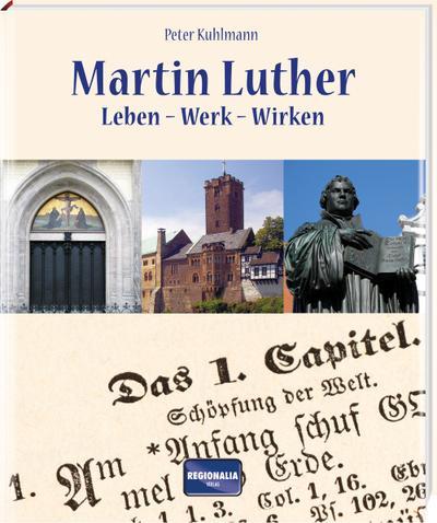 Martin Luther: Leben - Werk - Wirken