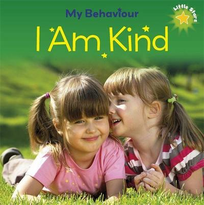 Little Stars: My Behaviour - I Am Kind