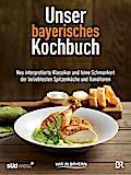 Unser bayerisches Kochbuch