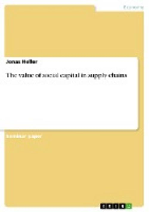 The value of social capital in supply chains - Jonas Heller -  9783656746188
