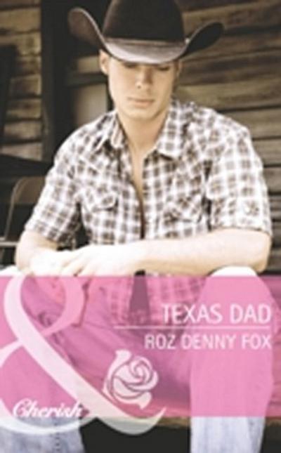 Texas Dad (Mills & Boon Cherish) (Fatherhood, Book 43)