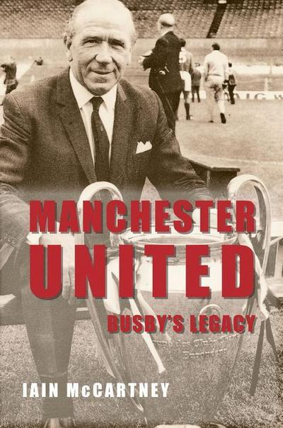 Manchester United Busby's Legacy
