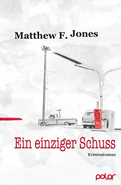 Ein einziger Schuss; Übers. v. Brack, Robert; Deutsch