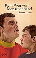 Kein Weg Von Menschenhand - Stefan Jarnik