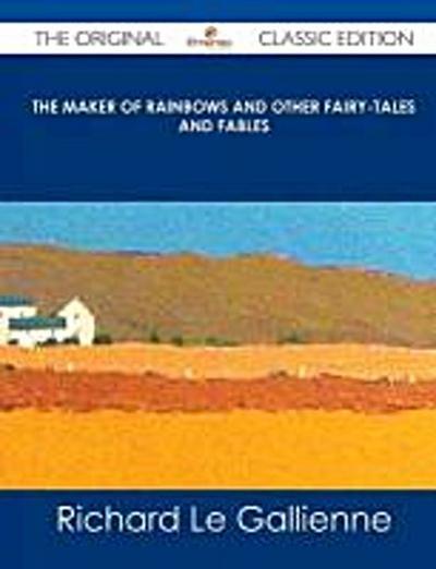 Le Gallienne, R: MAKER OF RAINBOWS & OTHER FAIR