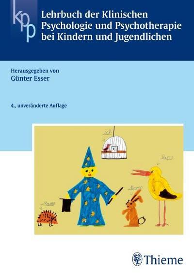 Lehrbuch der Klinischen Psychologie u. Psychotherapie bei Kindern + Jugendlichen
