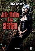 Julie Müller muss sterben