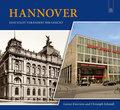 Hannover; Eine Stadt verändert ihr Gesicht; Z ...