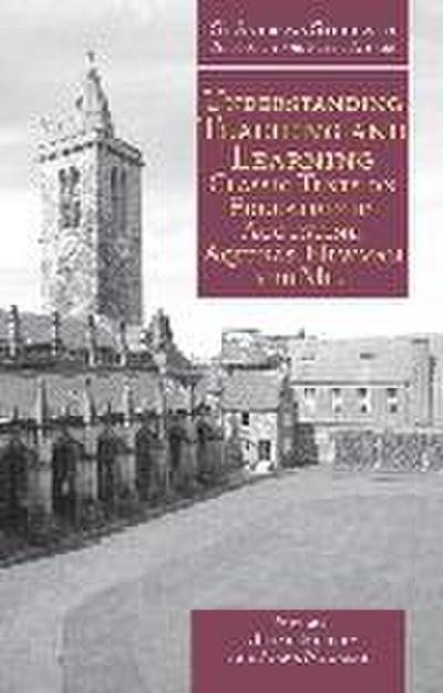 Understanding Teaching and Learning: Classic Texts on Education by Augustine, Aquinas, Newman and Mill
