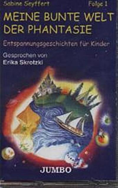 Meine bunte Welt der Phantasie, 1 Cassette