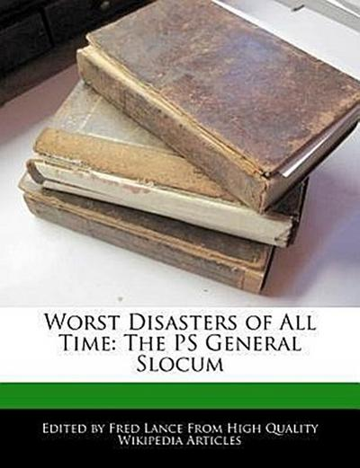 Worst Disasters of All Time: The PS General Slocum