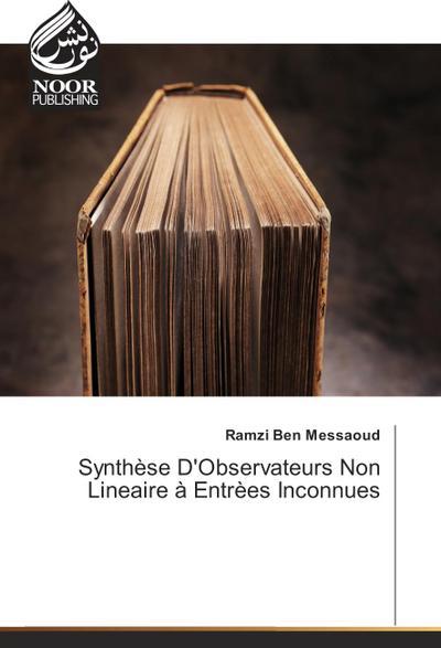 Synthèse D'Observateurs Non Lineaire à Entrèes Inconnues